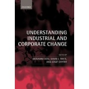 Understanding Industrial and Corporate Change by Giovanni Dosi