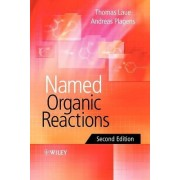 Named Organic Reactions by Thomas M. Laue