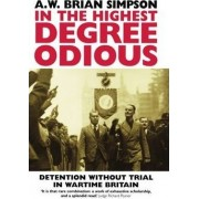 In the Highest Degree Odious by A W Simpson