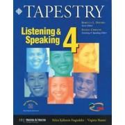 Tapestry Listening and Speaking: Level 4 by Helen Kalkstein Fragiadakis