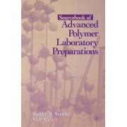 Sourcebook of Advanced Polymer Laboratory Preparations by Stanley R. Sandler