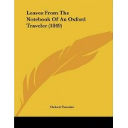 Leaves from the Notebook of an Oxford Traveler (1849) by Oxford Traveler