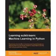Learning Scikit-Learn: Machine Learning in Python by Raul Garreta