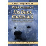 Critical Perspectives on Philip Pullman's His Dark Materials by Steven Barfield