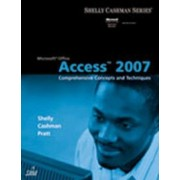 Microsoft (R) Office Access 2007: Comprehensive Concepts and Techniques by Gary B. Shelly