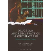 Drugs Law and Legal Practice in Southeast Asia by Tim Lindsey