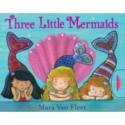 Three Little Mermaids by Mara Van Fleet