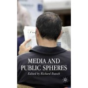 Media and Public Spheres 2007 by Richard Butsch