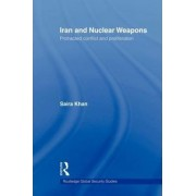 Iran and Nuclear Weapons by Saira Khan