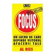 Focus .Un lucru de care depinde viitorul afacerii tale
