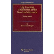 He Creeping Codification of the New Lex Mercatoria by Klaus Peter Berger
