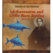Ichthyosaurus and Little Mary Anning (Hartzog, Brooke. Dinosaurs and Their by Brooke Hartzog