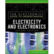 TAB Electronics Guide to Understanding Electricity and Electronics by G. Randy Slone