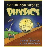 The Cartoon Guide to Physics by Larry Gonick