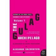 The Gulag Archipelago: Experiment in Literary Investigation v. 1 by Aleksandr Solzhenitsyn