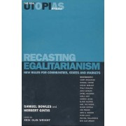Real Utopias Project: Recasting Egalitarianism - New Rules for Communities, States and Markets v. 3 by Samuel Bowles