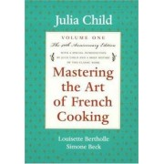 Mastering the Art of French Cooking: Volume 1 by Julia Child