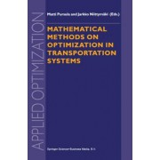 Mathematical Methods on Optimization in Transportation Systems by Matti Pursula
