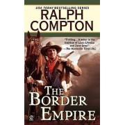 Border Empire by Ralph Compton