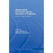 Mathematical Economics and the Dynamics of Capitalism by Peter Flaschel