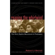 Reaping the Whirlwind by Robert J. Norrell