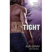 Skin Tight by Ava Gray