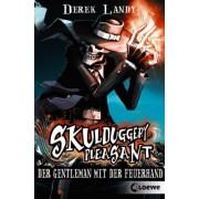 Skulduggery Pleasant 01. Der Gentleman mit der Feuerhand by Derek Landy