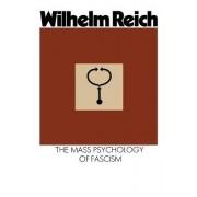 Mass Psychology of Fascism by Wilhelm Reich