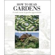 How to Read Gardens by Lorraine Harrison