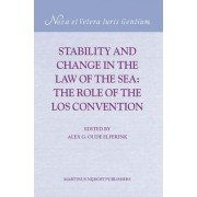 Stability and Change in the Law of the Sea by Alex G. Oude Elferink
