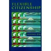 Flexible Citizenship by Aihwa Ong