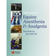 Manual of Equine Anesthesia and Analgesia by Tom Doherty
