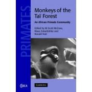 Monkeys of the Tai Forest by W. Scott McGraw