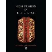 High Fashion in the Church by Pauline Johnstone