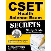 CSET Health Science Exam Secrets Study Guide: CSET Test Review for the California Subject Examinations for Teachers