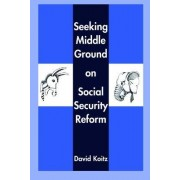 Seeking Middle Ground on Social Security Reform by David Koitz