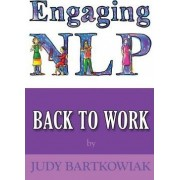 NLP Back to Work by Judy Bartkowiak