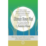 The Ultimate Money Plan for Christ Followers