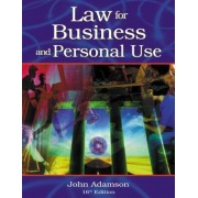 Law for Business and Personal Use by John E. Adamson