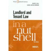 Landlord and Tenant Law in a Nutshell by David Hill
