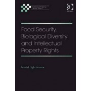 Food Security, Biological Diversity and Intellectual Property Rights by Muriel Lightbourne