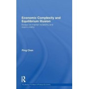 Economic Complexity and Equilibrium Illusion by Ping Chen