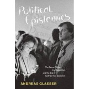 Political Epistemics by Andreas Glaeser