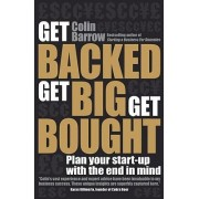 Get Backed, Get Big, Get Bought by Colin Barrow