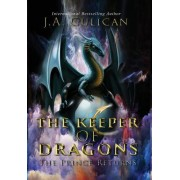 The Keeper of Dragons: The Prince Returns