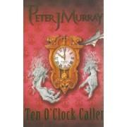 Ten O'clock Caller by Peter Murray