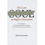 The Lost Soul of Higher Education by Ellen Schrecker