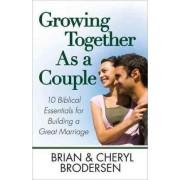 Growing Together As a Couple by Brian Brodersen