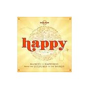 Happy (Mini Edition) : Secrets to Happiness from the Cultures of the World