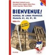 Bienvenue Manual de limba franceza niv a1 a2 b1 b2 + 2CD Ed. 2 - Mira-Maria Cucinschi